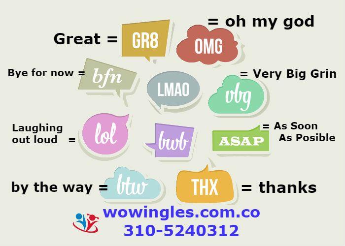 siglas en inglés GR8, bfn, OMG, vbg, ASAP, THX, btw, lol. Clases de inglés online y a domicilio en wowingles.com.co