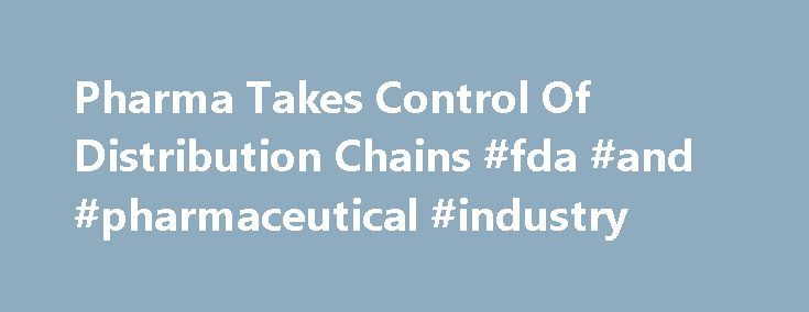 Pharma Takes Control Of Distribution Chains #fda #and #pharmaceutical #industry http://pharma.remmont.com/pharma-takes-control-of-distribution-chains-fda-and-pharmaceutical-industry/  #pharmaceutical distribution companies # Pharma Takes Control Of Distribution Chains Many pharmaceutical companies in the UK have adopted a direct-to-pharmacy (DTP) distribution model, which enables companies to more tightly control their supply chains. Although DTP has faced some opposition from wholesalers…