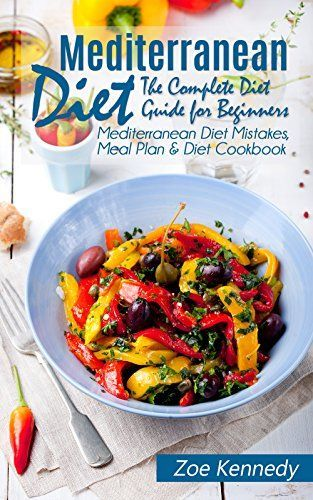 Mediterranean Diet The Complete Guide For Beginners