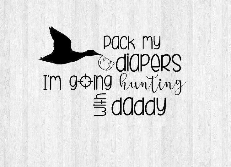 Download Pack My Diapers, I'm Going Hunting with Daddy SVG, Studio ...