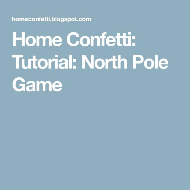 Home Confetti: Tutorial: North Pole Game