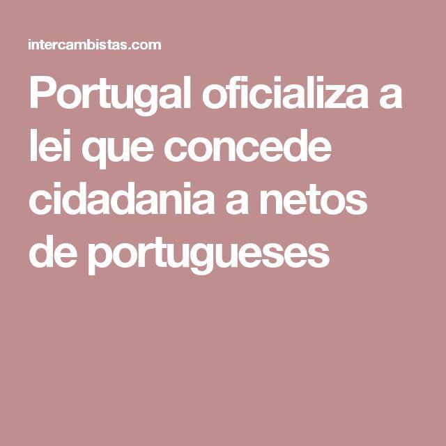 Portugal oficializa a lei que concede cidadania a netos de portugueses