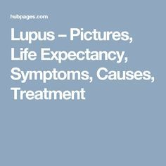 Lupus – Pictures, Life Expectancy, Symptoms, Causes, Treatment