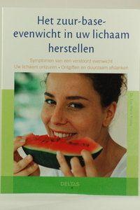Gelezen in 2007: Zuur base evenwicht herstellen -  Auteur: E.-M. Kraske -  Symptomen van een verstoord evenwicht herstellen - uw lichaam ontzuren - ontgiften en duurzaam afslanken.