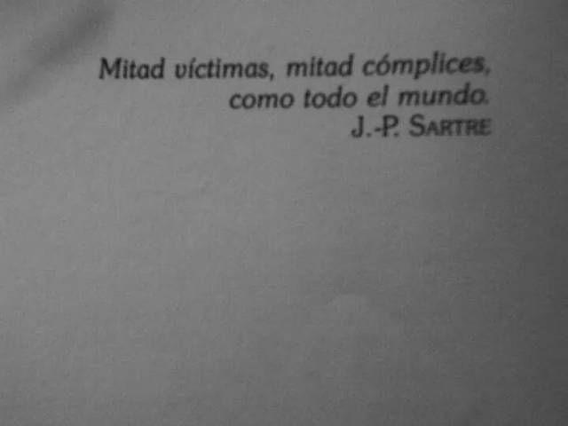 Jean-Paul Sartre – Mitad víctimas, mitad cómplices, como todo el mundo.
