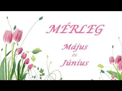 (1) Jóslat a MÉRLEG jegy szülötteinek MÁJUS-JÚNIUS - YouTube