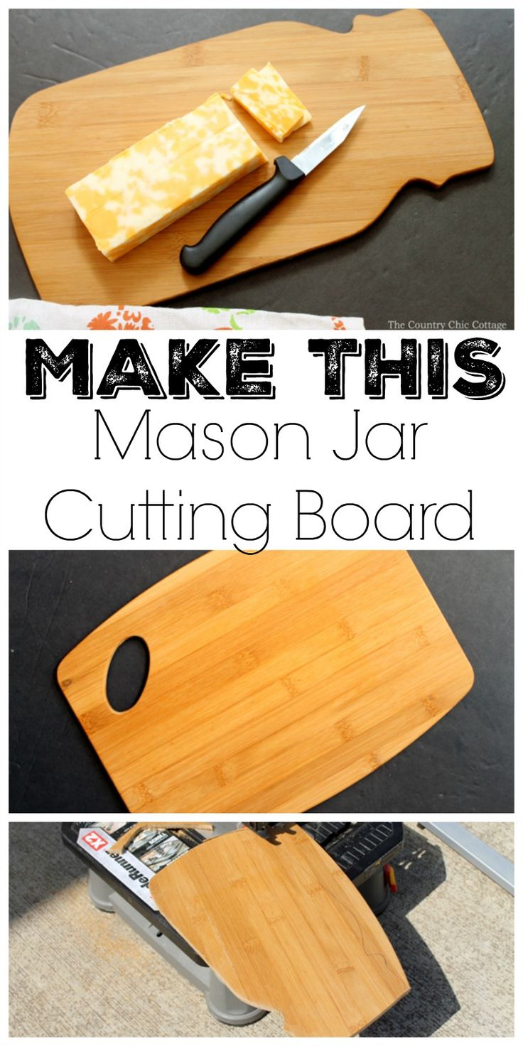 11411 best mason jar crafts images on pinterest mason for Make your own chopping board