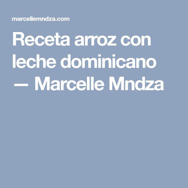 Receta arroz con leche dominicano — Marcelle Mndza