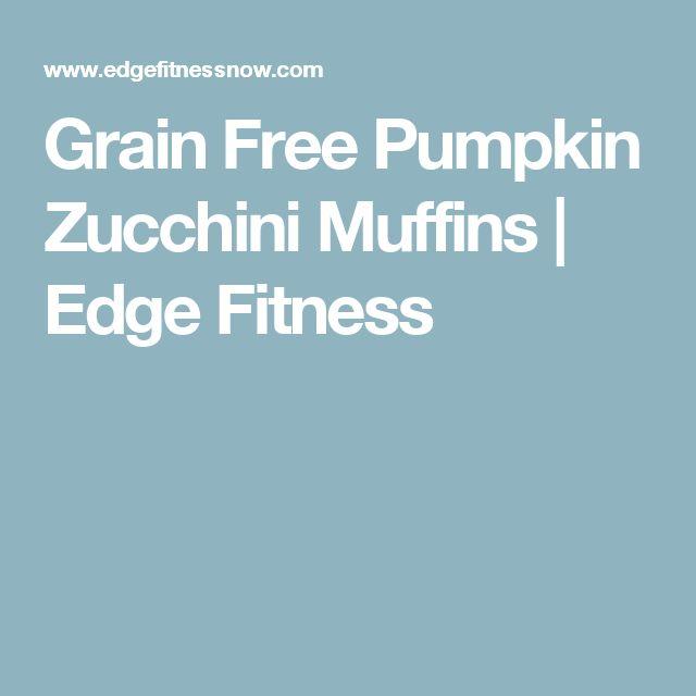 Grain Free Pumpkin Zucchini Muffins | Edge Fitness