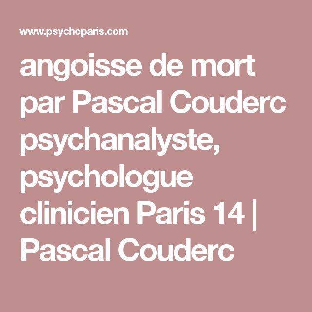 angoisse de mort par Pascal Couderc psychanalyste, psychologue clinicien Paris 14 | Pascal Couderc