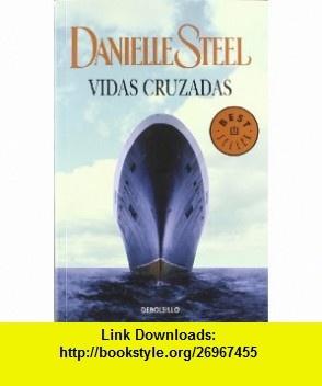 Vidas Cruzadas (Spanish Edition) (9788499899046) Danielle Steel , ISBN-10: 8499899048  , ISBN-13: 978-8499899046 ,  , tutorials , pdf , ebook , torrent , downloads , rapidshare , filesonic , hotfile , megaupload , fileserve