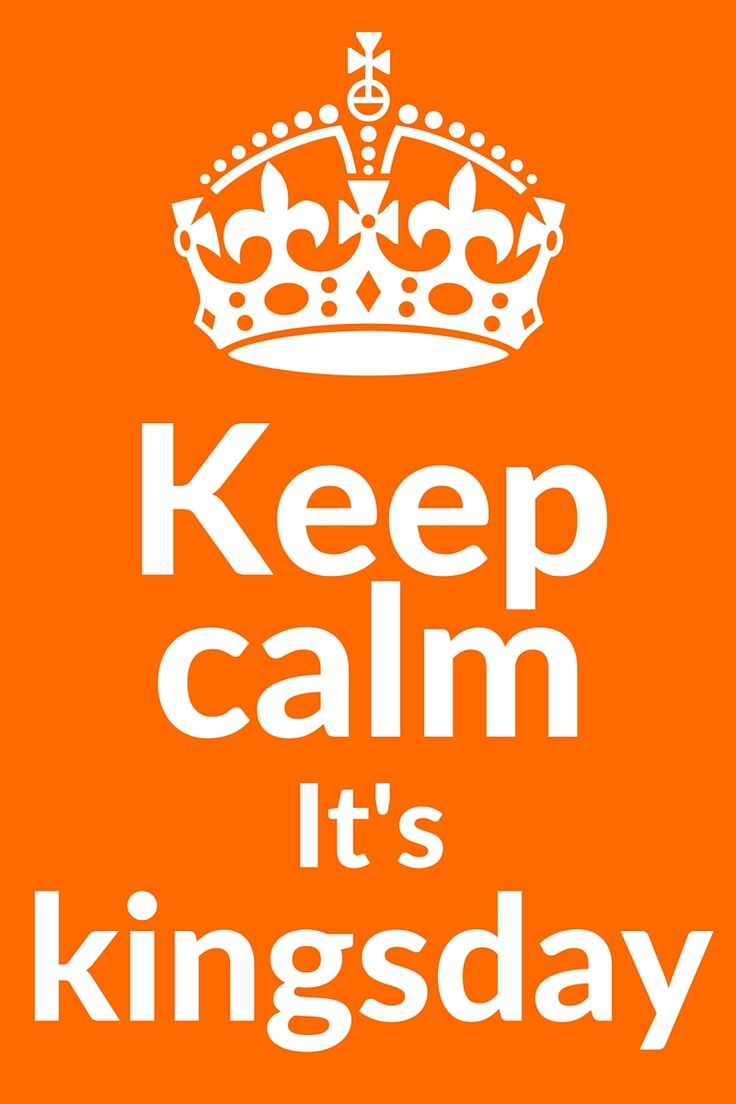 keep calm it's kingsday. Koningsdag quotes. Om alvast in de stemming te komen. Of om gewoon te delen. Weet je er nog een aantal? Ik hoor het graag van je. knutselmam.nl