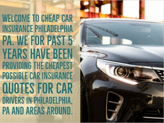 Wel e to Cheap Car Insurance Philadelphia PA agency We for past 5