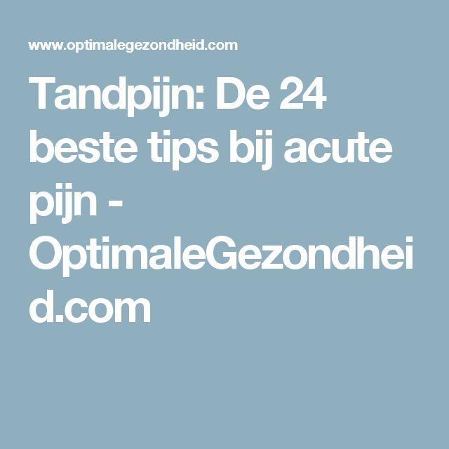 Tandpijn: De 24 beste tips bij acute pijn - OptimaleGezondheid.com