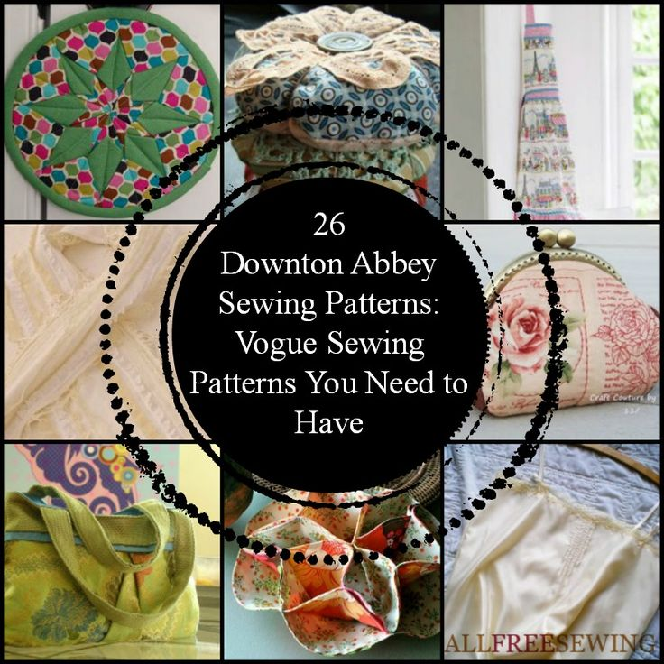 26 Downton Abbey Sewing Patterns: Vogue Sewing Patterns You Need to Have