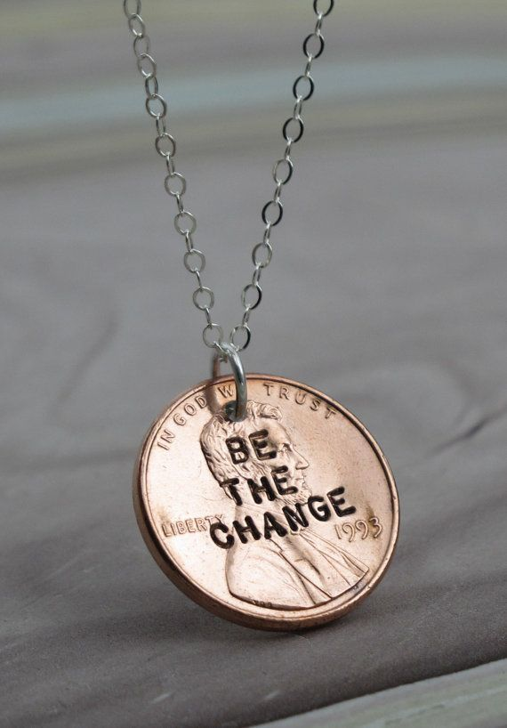 """Be the Change""  Penny Necklace  (with sterling silver chain)  Love the connection  by KathrynRiechert on etsy"