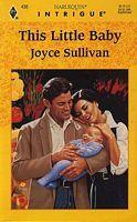 This Little Baby by Joyce Sullivan - FictionDB