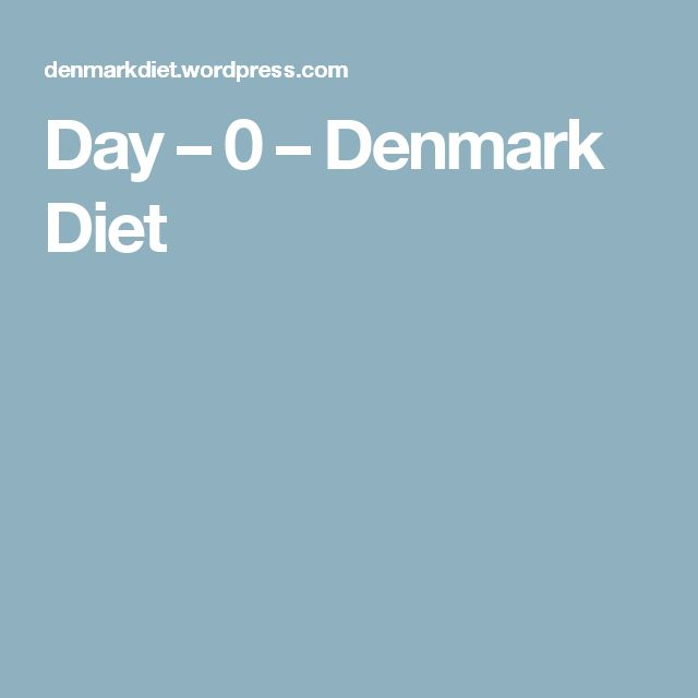 Day – 0 – Denmark Diet