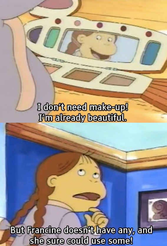 When Muffy blatantly called Francine ugly: