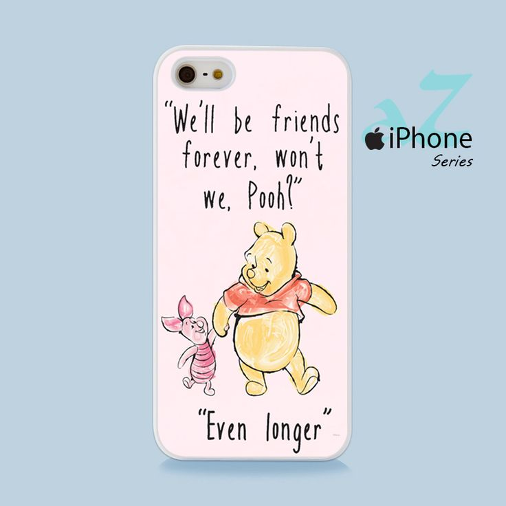 Winnie The Pooh Friend Forever Phone Case | Apple iPhone 4/4s 5/5s 5c 6/6s 6/6s Plus Samsung Galaxy S3 S4 S5 S6 S6 Edge S7 S7 Edge Samsung Galaxy Note 3 4 5 Hard Case