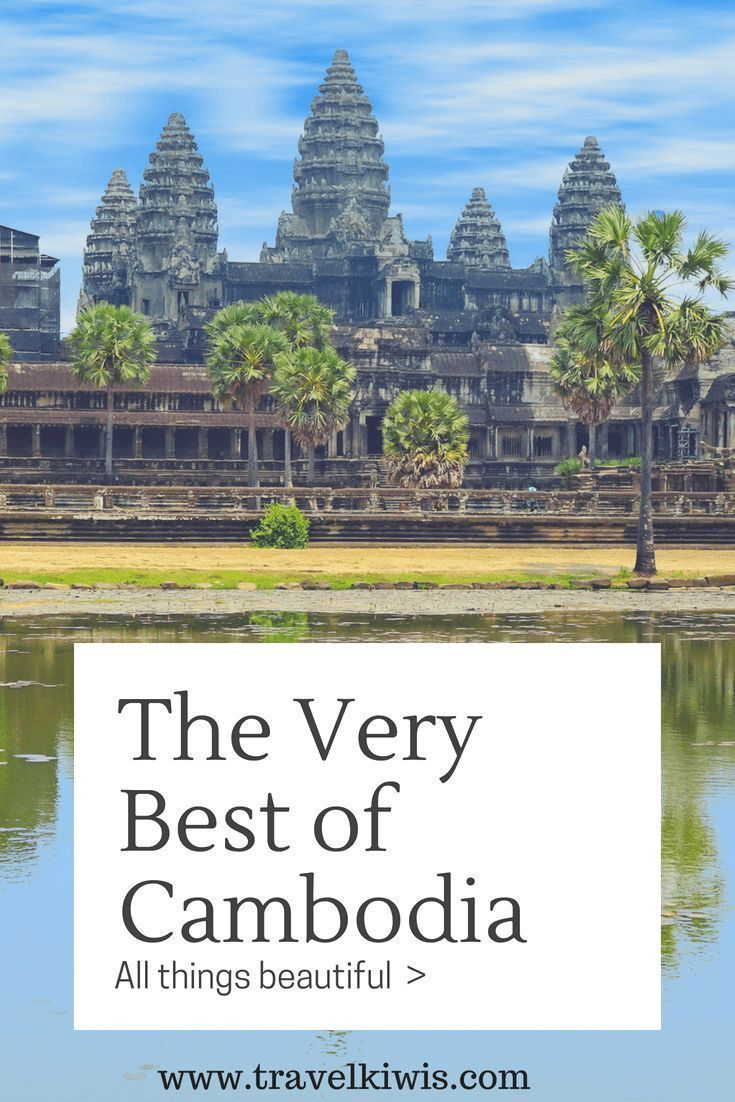 How To Spend 7 Days In Cambodia With The Help Of A Local Asia