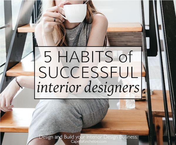 5 Habits Of Successful Interior Designers Interior Design Career