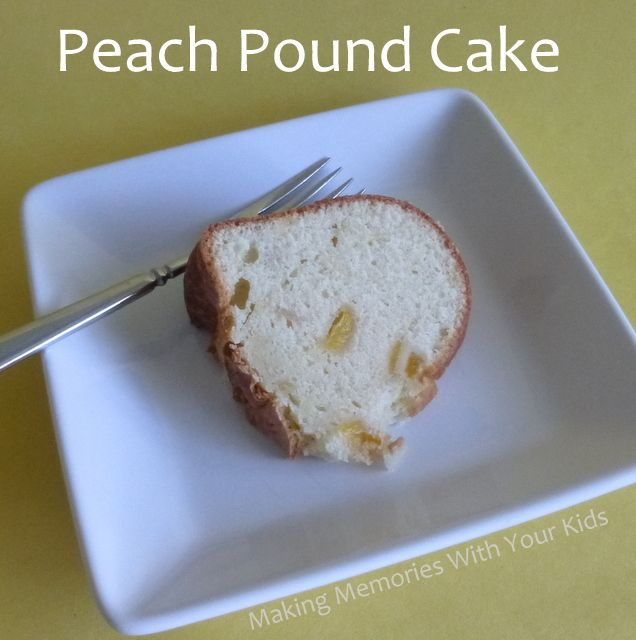 Peach Pound Cake - Making Memories With Your Kids