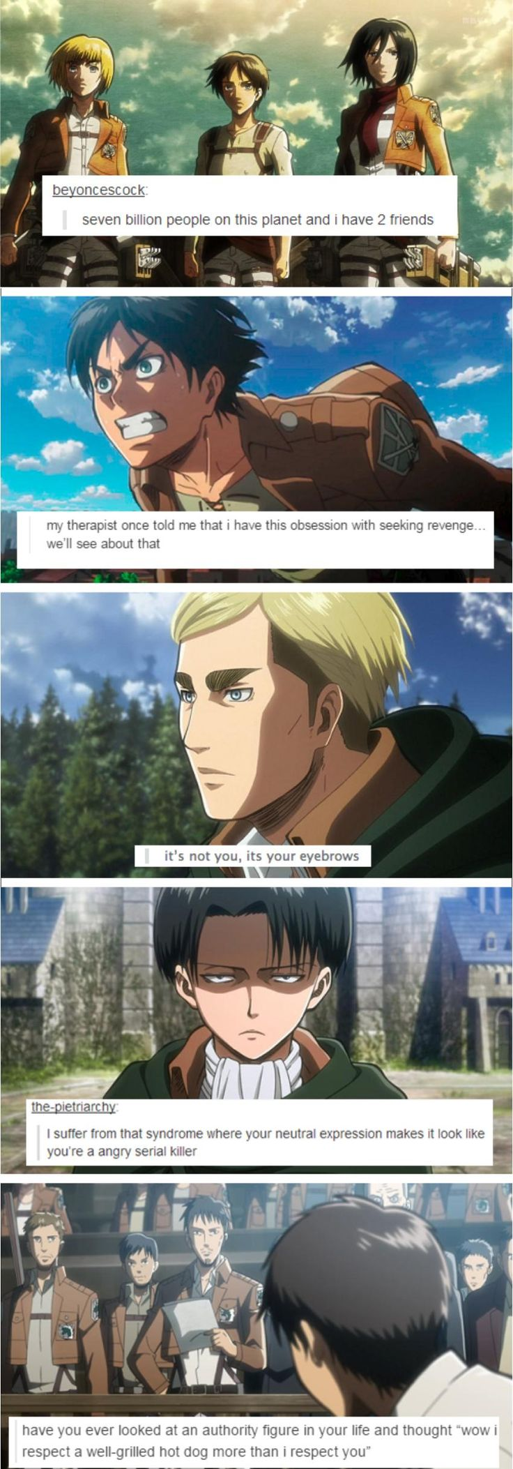 """Attack on titan text posts (LEVI'S ONE IS TRUE FOR ME TO! One if my grandfathers is always like """"are you happy?"""" """"You should smile more"""" I don't think you're happy"""" and I'm resisting the urge to scream """"IT'S JUST MY FREAKING FACE"""""""