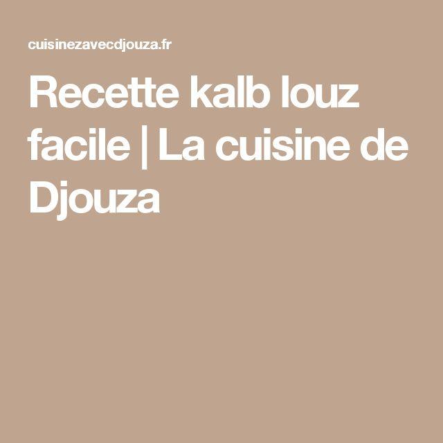 Recette kalb louz facile | La cuisine de Djouza