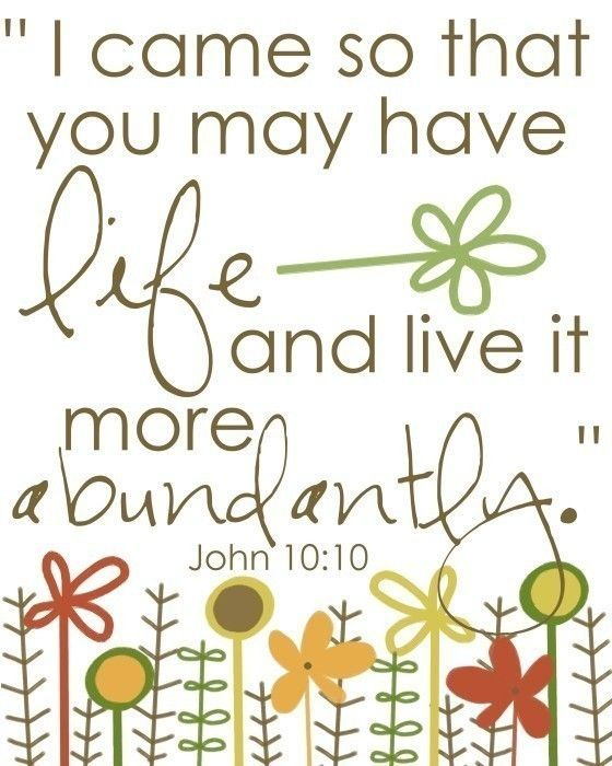 live more abundantly: God, Life, Quotes With Scriptures, Jesus, Christ, John 1010, John 10 10, Inspiration Quotes, Bible Ver