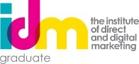 Institute of Direct Marketing Graduate - Dip DigM (Certificate in Digital Marketing, now renamed the IDM Professional Diploma in Digital Marketing)