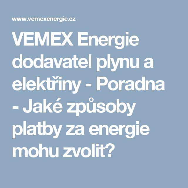 VEMEX Energie dodavatel plynu a elektřiny - Poradna - Jaké způsoby platby za energie mohu zvolit?