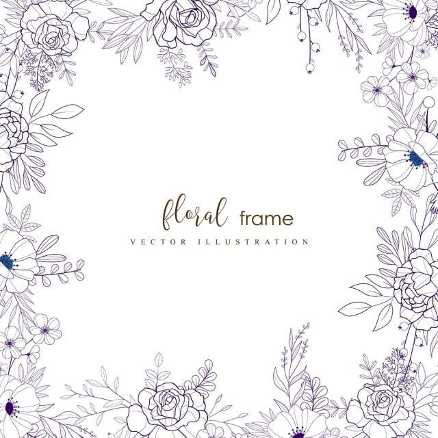 Hand Drawn Floral Frame Background Floral Border Png And Vector With Transparent Background For Free Download In 2020 How To Draw Hands Floral Drawing Design Painted Floral Wreath