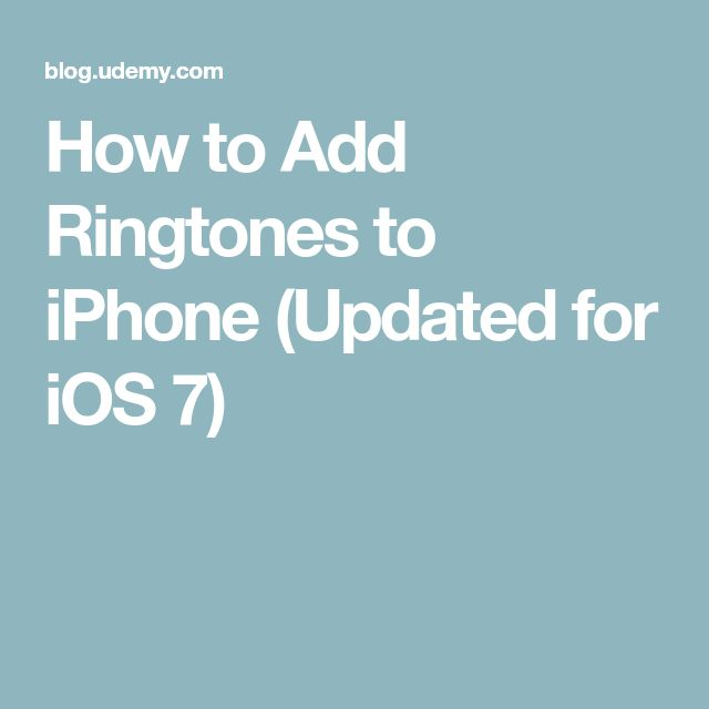 How to Add Ringtones to iPhone (Updated for iOS 7)
