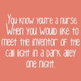 #nurse: Nur Call Lights, Quote, Cna, So True, Only Week, Nur Humor, Nur Stuff, Nur Student, Nursing Home