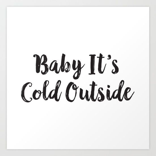 Baby It's Cold Outs by McGovern Studio Holiday Art Print