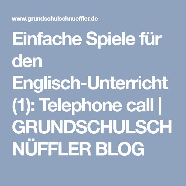 Einfache Spiele für den Englisch-Unterricht (1): Telephone call | GRUNDSCHULSCHNÜFFLER BLOG