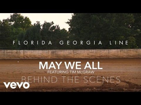 Florida Georgia Line - May We All (Behind The Scenes) ft. Tim McGraw - YouTube