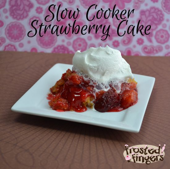 Slow Cooker Strawberry Cake Recipe and Review