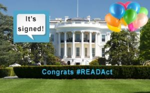 Congratulations READ Act Signed by President Obama TODAY!