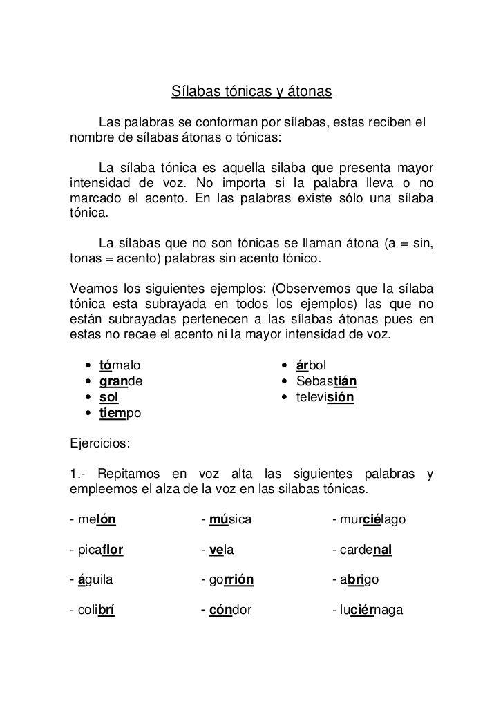 Sílabas tónicas y átonas   Las palabras se conforman por sílabas, estas reciben elnombre de sílabas átonas o tónicas:     ...