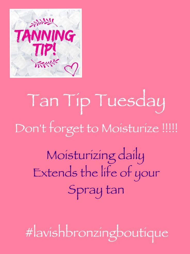 Tan Tip Tuesday From Lavish Bronzing Boutique Eugene