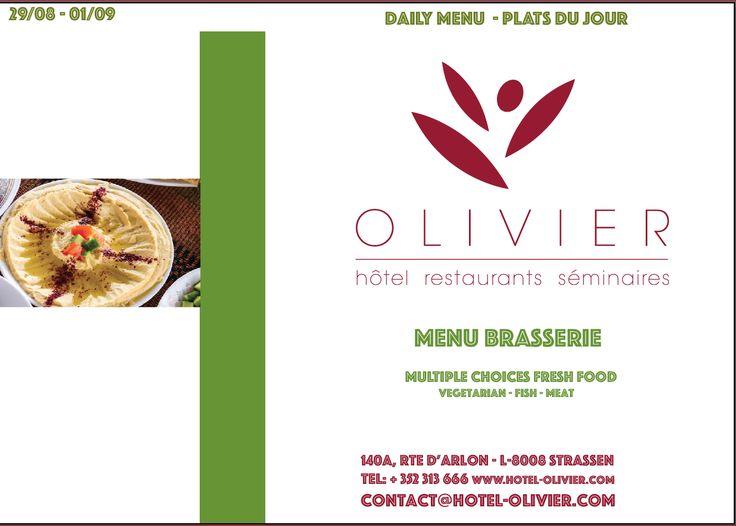 Plats du jour - Menu Brasserie  Semaine du 29/08 - 01/09  contact@hotel-olivier.com Tél: + 352 313 666