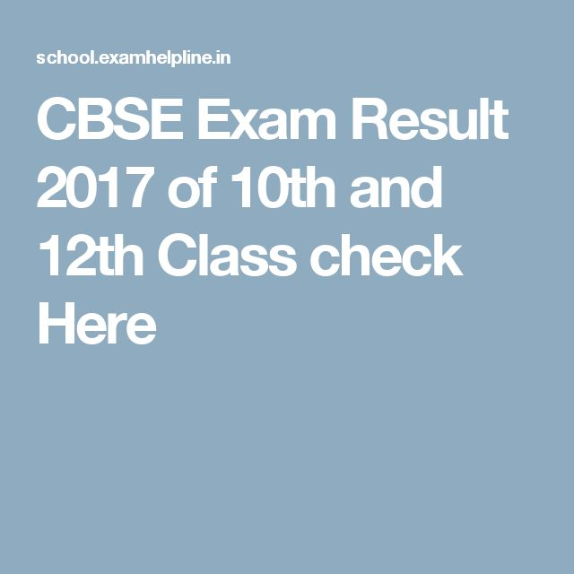 CBSE Exam Result 2017 of 10th and 12th Class check Here