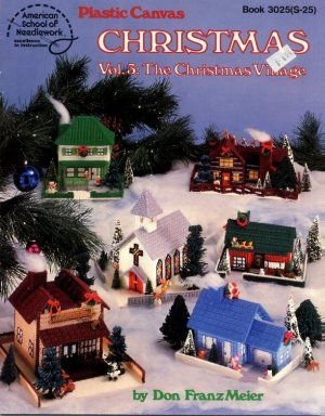 Free Plastic Canvas Books | Plastic Canvas Christmas Vol 3: The Christmas Village Pattern Book