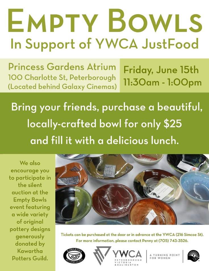 Empty Bowls in Support of YWCA Peterborough JustFood - Princess Gardens Atrium, Peterborough, Ontario. Friday June 15th - 11:30 am - 1 pm. See poster for details.