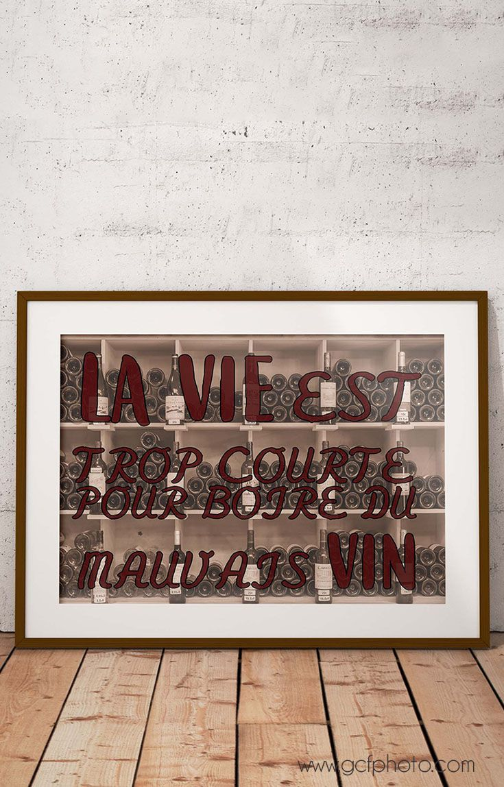 French quote art for your dining room wall decor. Life is too short to drink bad wine! Click through now to see more details and find out how to save $5 on this print!