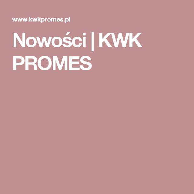 Nowości | KWK PROMES