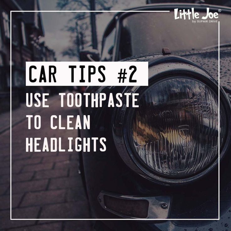 Use toothpaste to clean headlights. Simply buff your headlights with toothpaste on a soft cloth, and they'll look good as new in minutes.      #cartips #cartips101 #cartipsfortoday #cartipsday #cartipsandtricks #carairfreshener #caraccessories #littlejoe #littlejoeinternational #littlejoeshop #tuneup #cleancar #bmw #audi #ferrari #cars #honda #mitsubishi #distributor