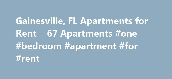 Gainesville, FL Apartments for Rent – 67 Apartments #one #bedroom #apartment #for #rent http://apartment.remmont.com/gainesville-fl-apartments-for-rent-67-apartments-one-bedroom-apartment-for-rent/  #apartments in gainesville fl # Apartments for Rent in Gainesville, FL Overview of Gainesville You can t talk about Gainesville, Florida without mentioning the 200-pound elephant in the room. Or should we say alligator? Specifically a University of Florida Gator. This state school is one of the…